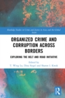 Organized Crime and Corruption Across Borders : Exploring the Belt and Road Initiative - eBook