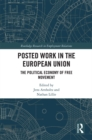 Posted Work in the European Union : The Political Economy of Free Movement - eBook