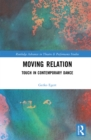 Moving Relation : Touch in Contemporary Dance - eBook