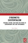 Cybernetic-Existentialism : Freedom, Systems, and Being-for-Others in Contemporary Arts and Performance - eBook