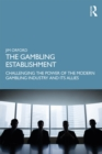 The Gambling Establishment : Challenging the Power of the Modern Gambling Industry and its Allies - eBook
