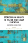 Stories from Inequity to Justice in Literacy Education : Confronting Digital Divides - eBook