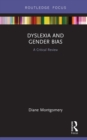 Dyslexia and Gender Bias : A Critical Review - eBook