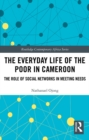 The Everyday Life of the Poor in Cameroon : The Role of Social Networks in Meeting Needs - eBook