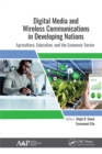 Digital Media and Wireless Communications in Developing Nations : Agriculture, Education, and the Economic Sector - eBook