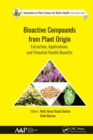 Bioactive Compounds from Plant Origin : Extraction, Applications, and Potential Health Benefits - eBook