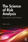 The Science of Risk Analysis : Foundation and Practice - eBook