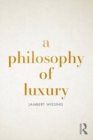 A Philosophy of Luxury - eBook
