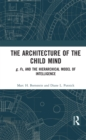 The Architecture of the Child Mind : g, Fs, and the Hierarchical Model of Intelligence - eBook