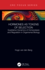 Hormones as Tokens of Selection : Qualitative Dynamics of Homeostasis and Regulation in Organismal Biology - eBook