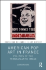 American Pop Art in France : Politics of the Transatlantic Image - eBook