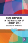 Using Computers in the Translation of Literary Style : Challenges and Opportunities - eBook