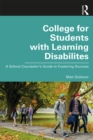 College for Students with Learning Disabilities : A School Counselor's Guide to Fostering Success - eBook