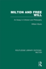 Milton and Free Will : An Essay in Criticism and Philosophy - eBook