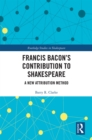 Francis Bacon's Contribution to Shakespeare : A New Attribution Method - eBook