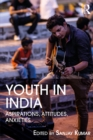 Youth in India : Aspirations, Attitudes, Anxieties - eBook