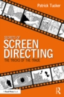 Secrets of Screen Directing : The Tricks of the Trade - eBook