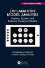 Explanatory Model Analysis : Explore, Explain, and Examine Predictive Models - eBook