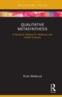 Qualitative Metasynthesis : A Research Method for Medicine and Health Sciences - eBook