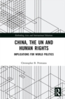 China, the UN and Human Rights : Implications for World Politics - eBook
