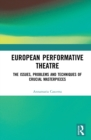 European Performative Theatre : The issues, problems and techniques of crucial masterpieces - eBook