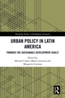 Urban Policy in Latin America : Towards the Sustainable Development Goals? - eBook