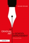 The Gradual Art of School Improvement : A Practical Guide - eBook