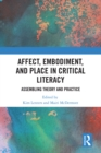 Affect, Embodiment, and Place in Critical Literacy : Assembling Theory and Practice - eBook