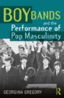 Boy Bands and the Performance of Pop Masculinity - eBook