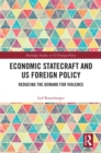 Economic Statecraft and US Foreign Policy : Reducing the Demand for Violence - eBook