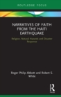 Narratives of Faith from the Haiti Earthquake : Religion, Natural Hazards and Disaster Response - eBook