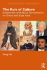 The Rule of Culture : Corporate and State Governance in China and East Asia - eBook