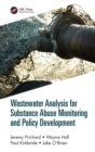 Wastewater Analysis for Substance Abuse Monitoring and Policy Development - eBook