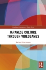 Japanese Culture Through Videogames - eBook