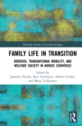 Family Life in Transition : Borders, Transnational Mobility, and Welfare Society in Nordic Countries - eBook