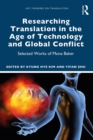 Researching Translation in the Age of Technology and Global Conflict : Selected Works of Mona Baker - eBook