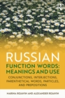 Russian Function Words: Meanings and Use : Conjunctions, Interjections, Parenthetical Words, Particles, and Prepositions - eBook