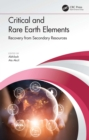 Critical and Rare Earth Elements : Recovery from Secondary Resources - eBook