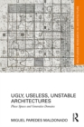 Ugly, Useless, Unstable Architectures : Phase Spaces and Generative Domains - eBook