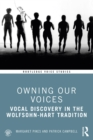 Owning Our Voices : Vocal Discovery in the Wolfsohn-Hart Tradition - eBook