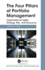 The Four Pillars of Portfolio Management : Organizational Agility, Strategy, Risk, and Resources - eBook