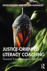 Justice-Oriented Literacy Coaching : Toward Transformative Teaching - eBook