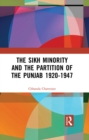 The Sikh Minority and the Partition of the Punjab 1920-1947 - eBook