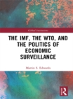 The IMF, the WTO & the Politics of Economic Surveillance - eBook