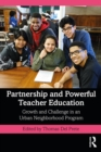 Partnership and Powerful Teacher Education : Growth and Challenge in an Urban Neighborhood Program - eBook