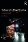 Collaborative Stage Directing : A Guide to Creating and Managing a Positive Theatre Environment - eBook