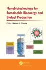 Nanobiotechnology for Sustainable Bioenergy and Biofuel Production - eBook
