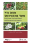 Wild Edible Underutilized Plants : Nutritional, Antinutritional, and Nutraceutical Aspects - eBook