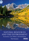 Natural Resources and the Environment : Economics, Law, Politics, and Institutions - eBook