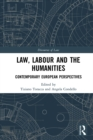Law, Labour and the Humanities : Contemporary European Perspectives - eBook